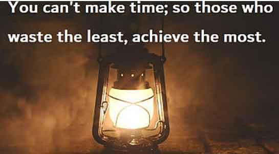 Time is fixed. What we do with our time determines our success